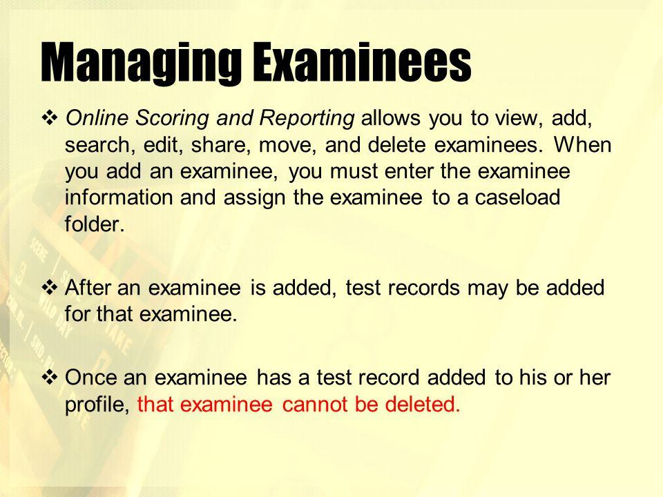 Managing Examinees