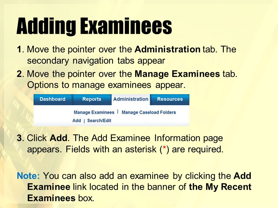 Adding Examinees 1. Move the pointer over the Administration tab. The secondary navigation tabs appear.