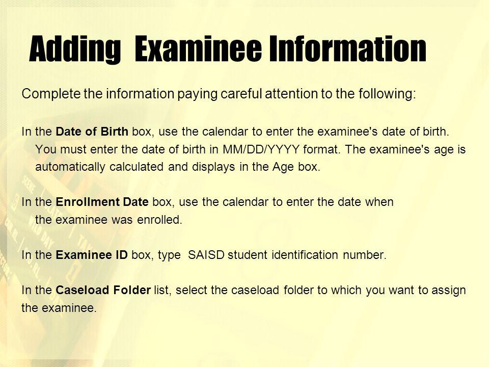 Adding Examinee Information