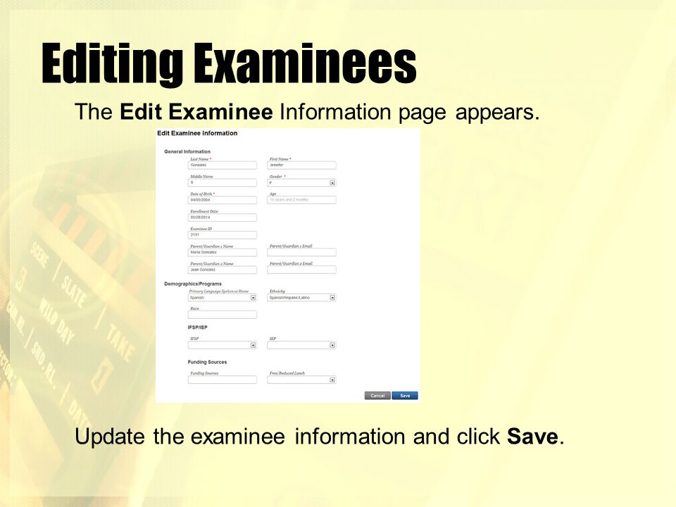 Editing Examinees The Edit Examinee Information page appears.