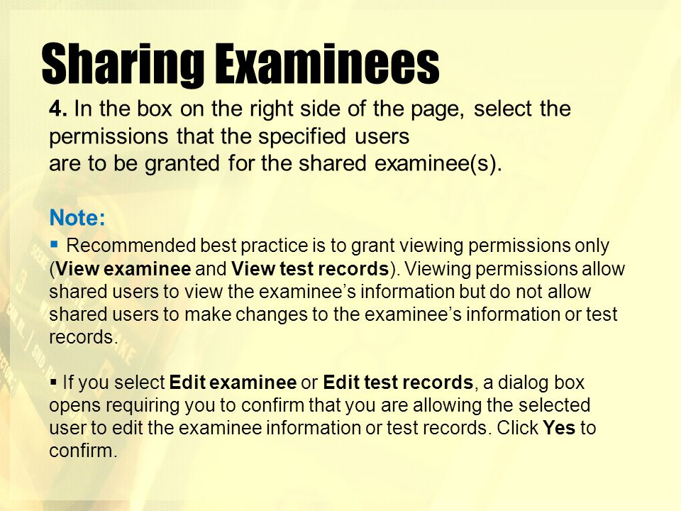 Sharing Examinees 4. In the box on the right side of the page, select the permissions that the specified users.