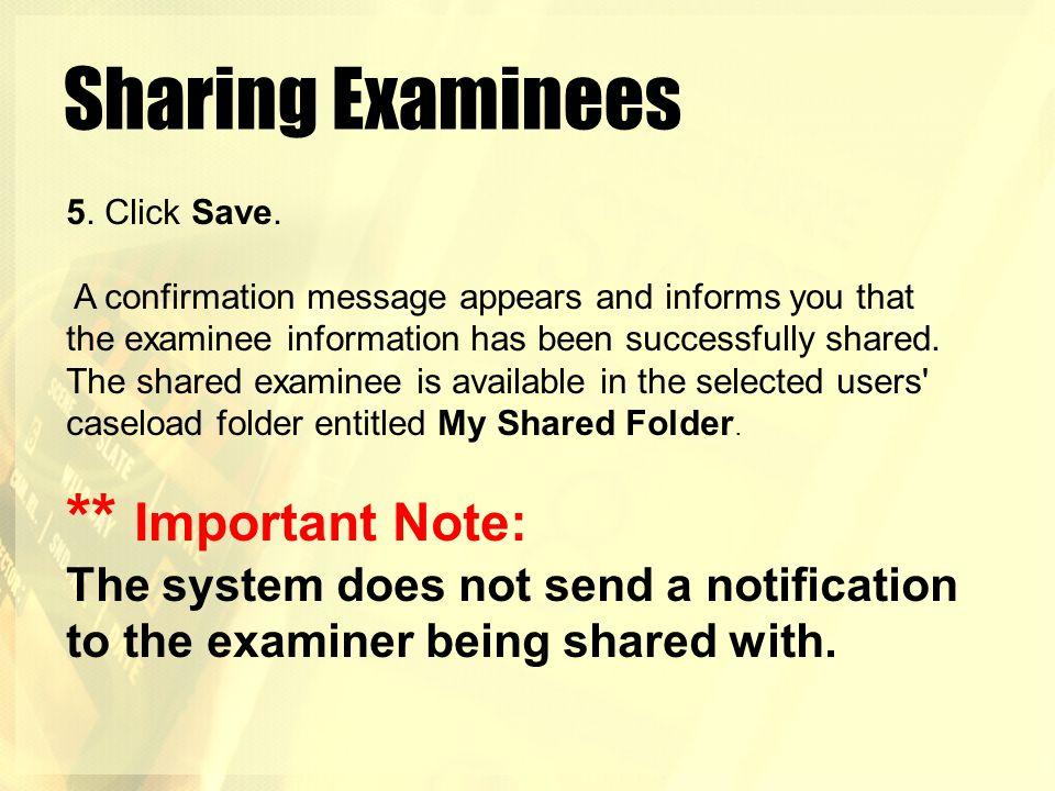Sharing Examinees ** Important Note: