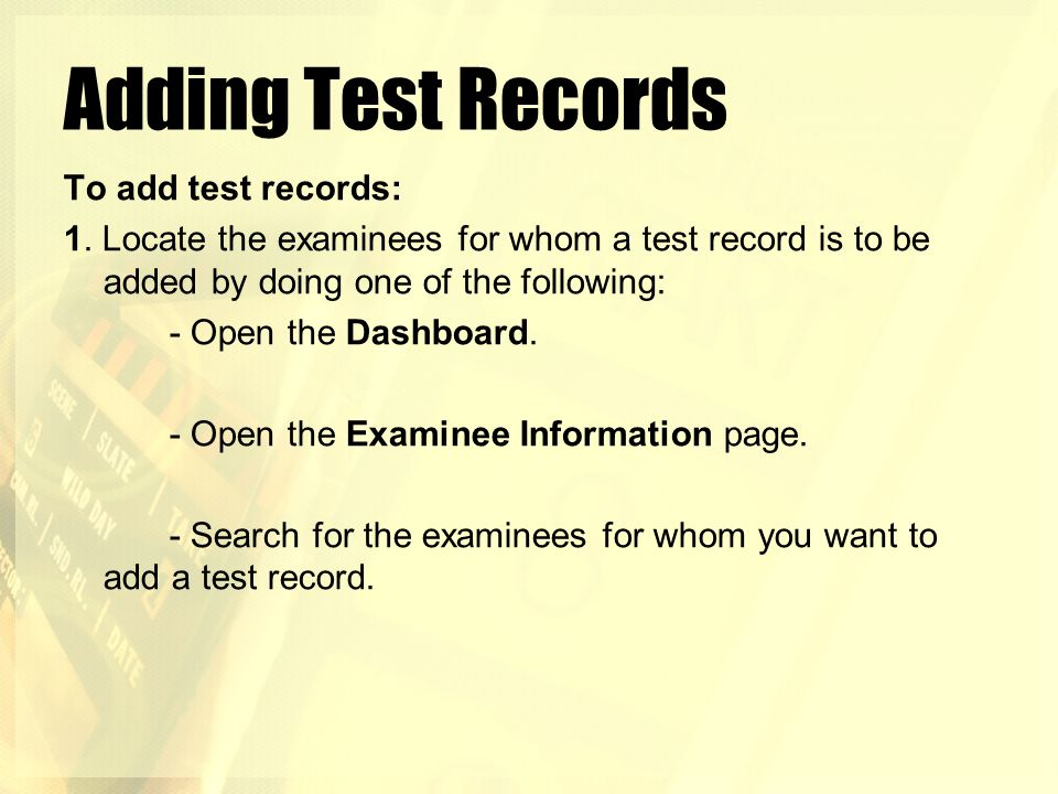 Adding Test Records To add test records: