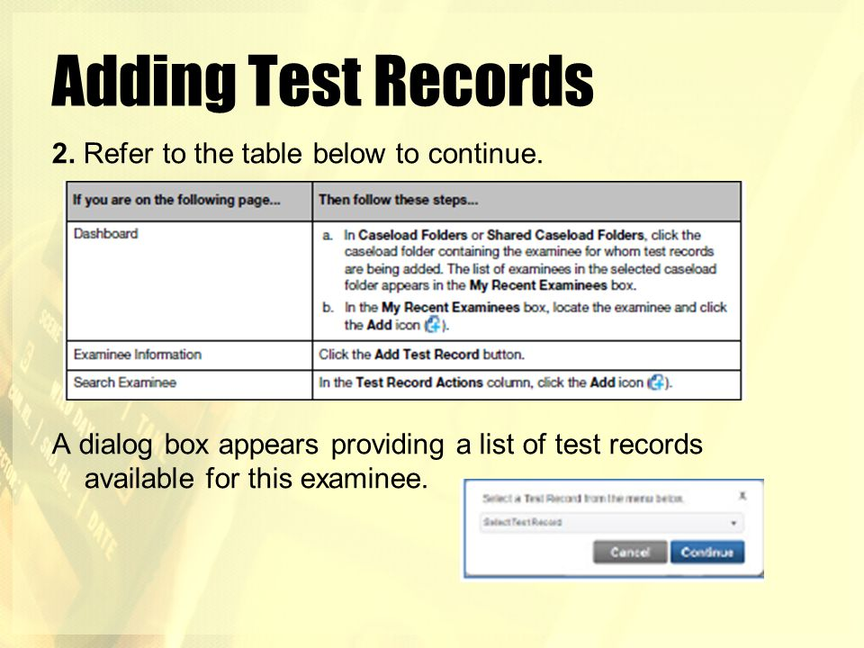 Adding Test Records 2. Refer to the table below to continue.