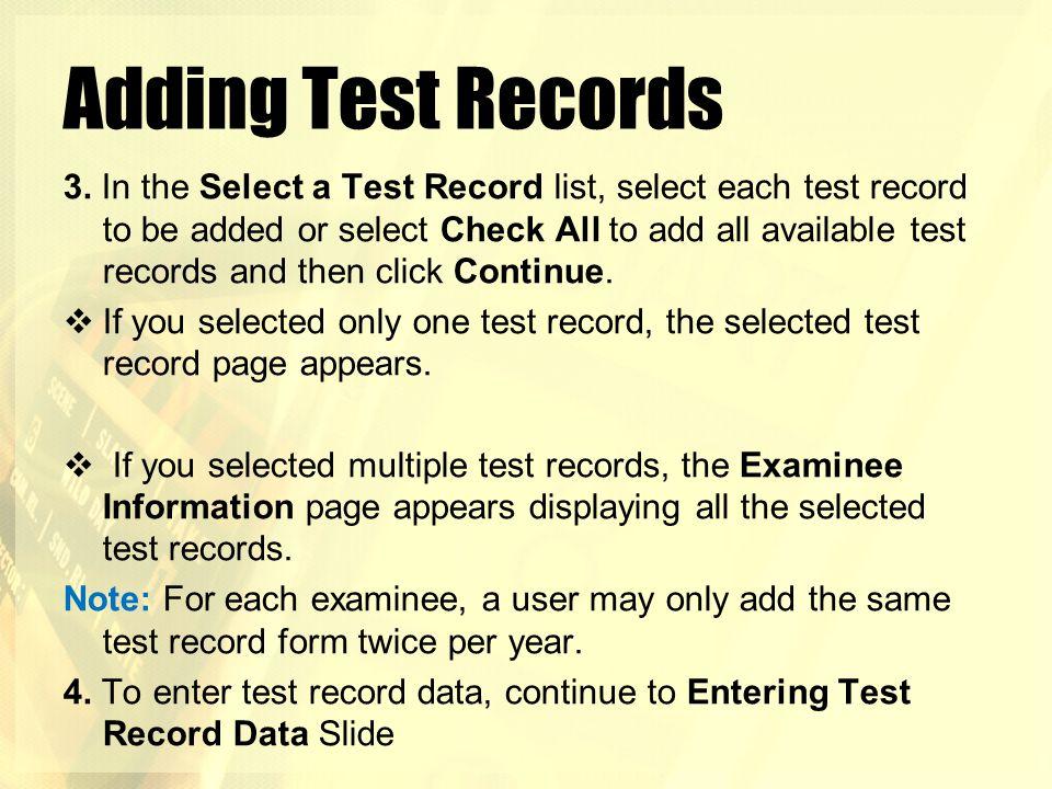 Adding Test Records