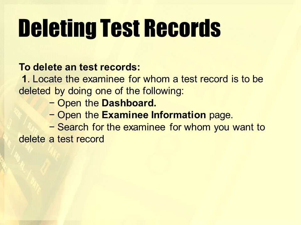 Deleting Test Records To delete an test records: