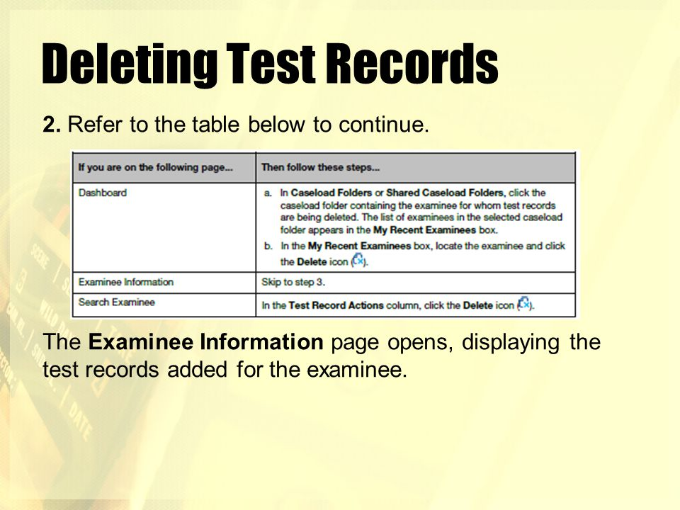 Deleting Test Records 2. Refer to the table below to continue.