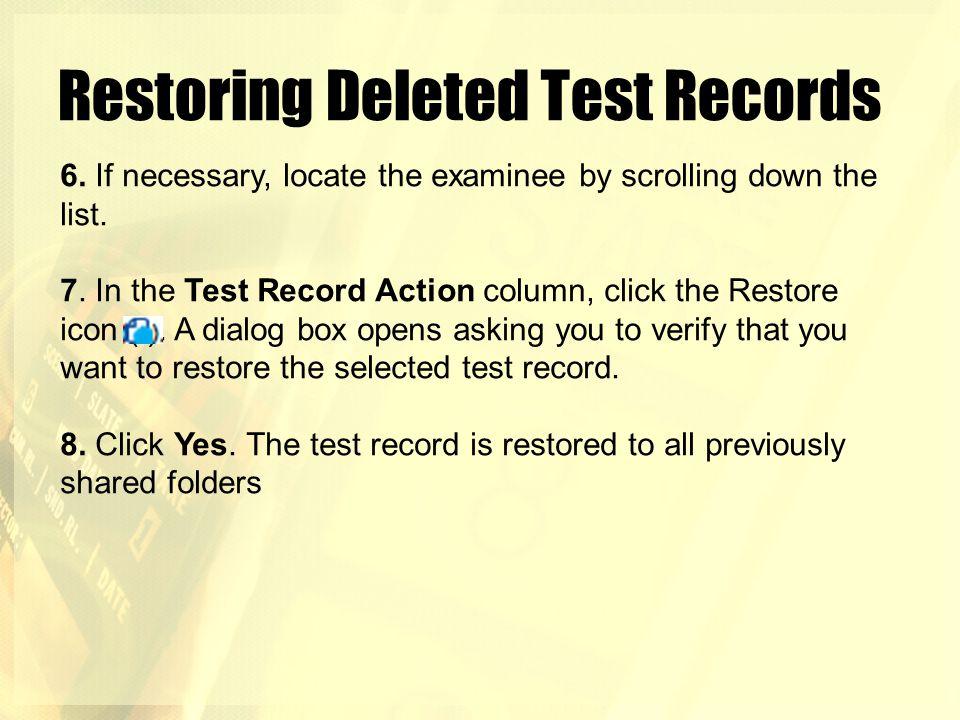 Restoring Deleted Test Records