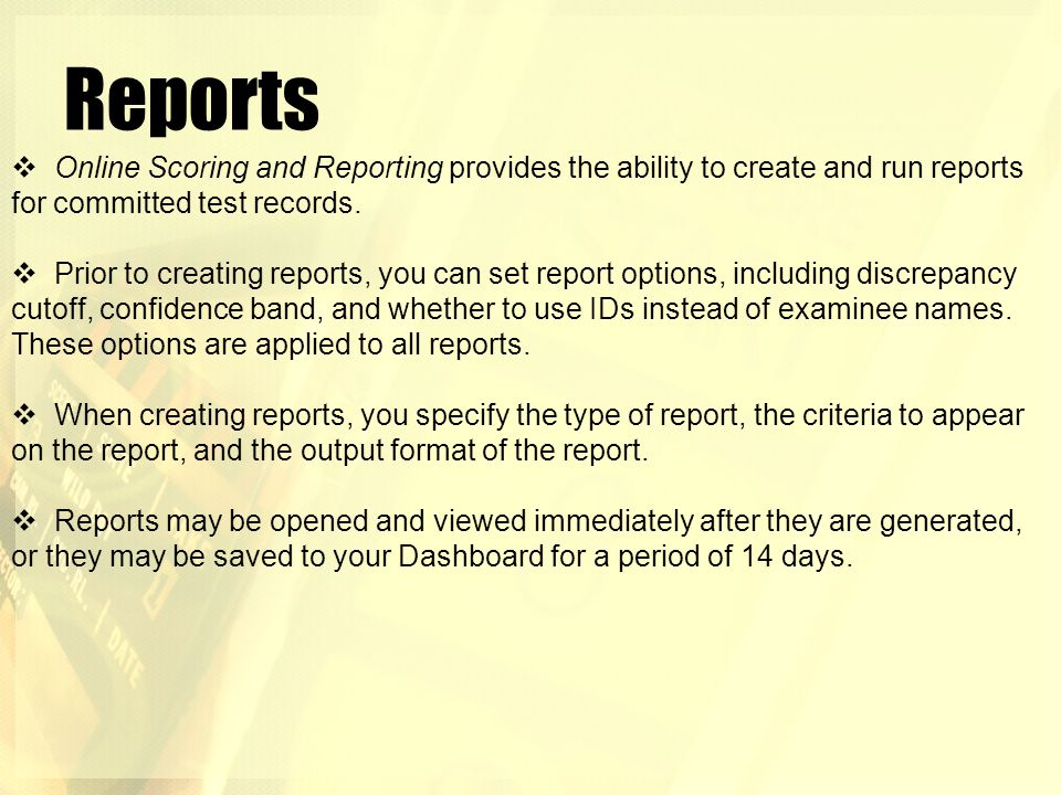 Reports Online Scoring and Reporting provides the ability to create and run reports for committed test records.