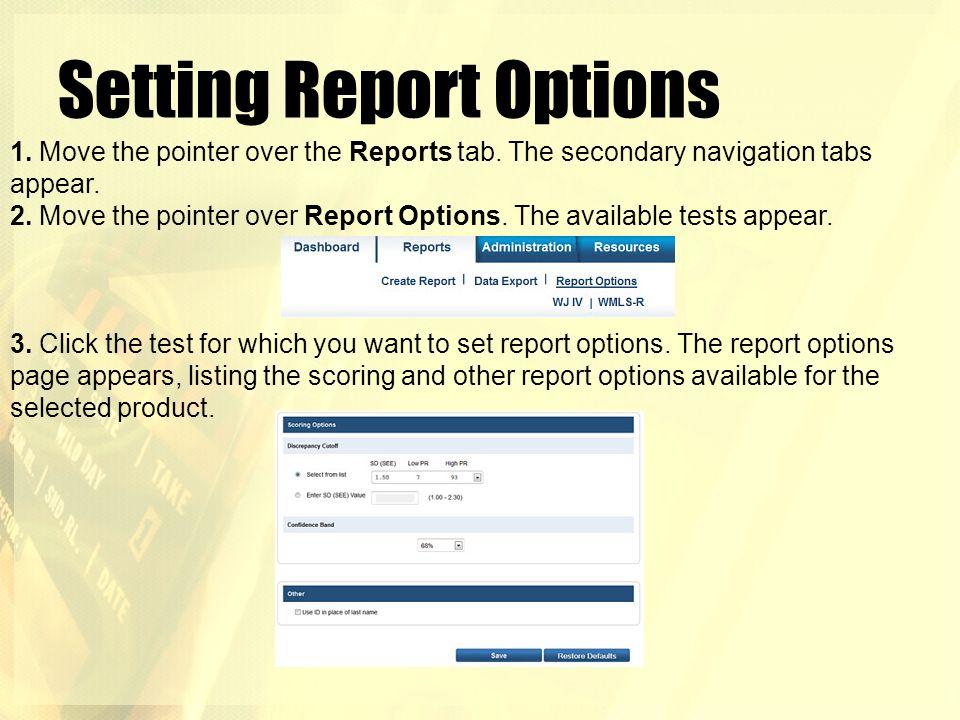 Setting Report Options