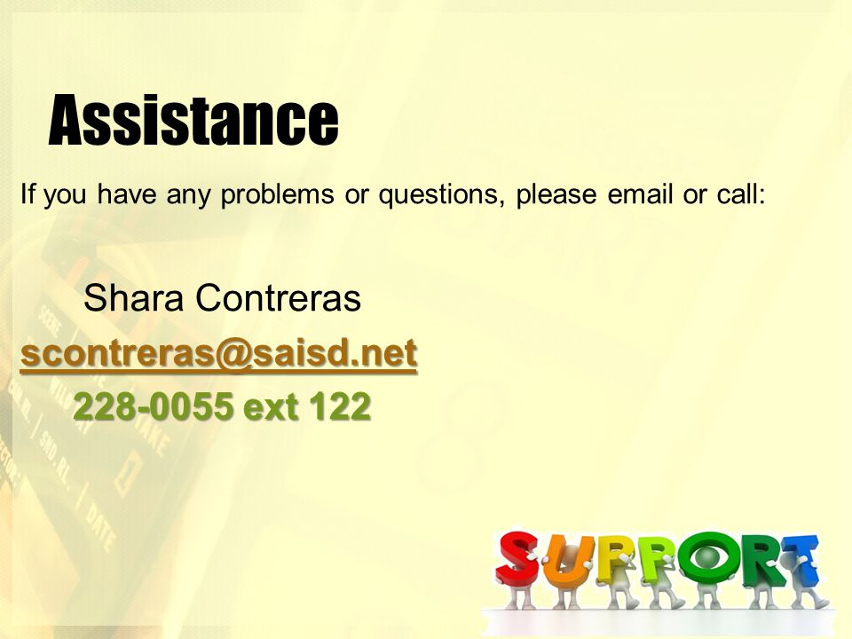 Assistance Shara Contreras scontreras@saisd.net 228-0055 ext 122