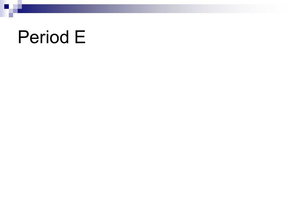 Period E