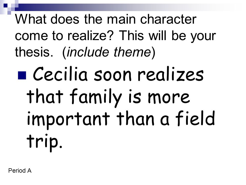 Cecilia soon realizes that family is more important than a field trip.