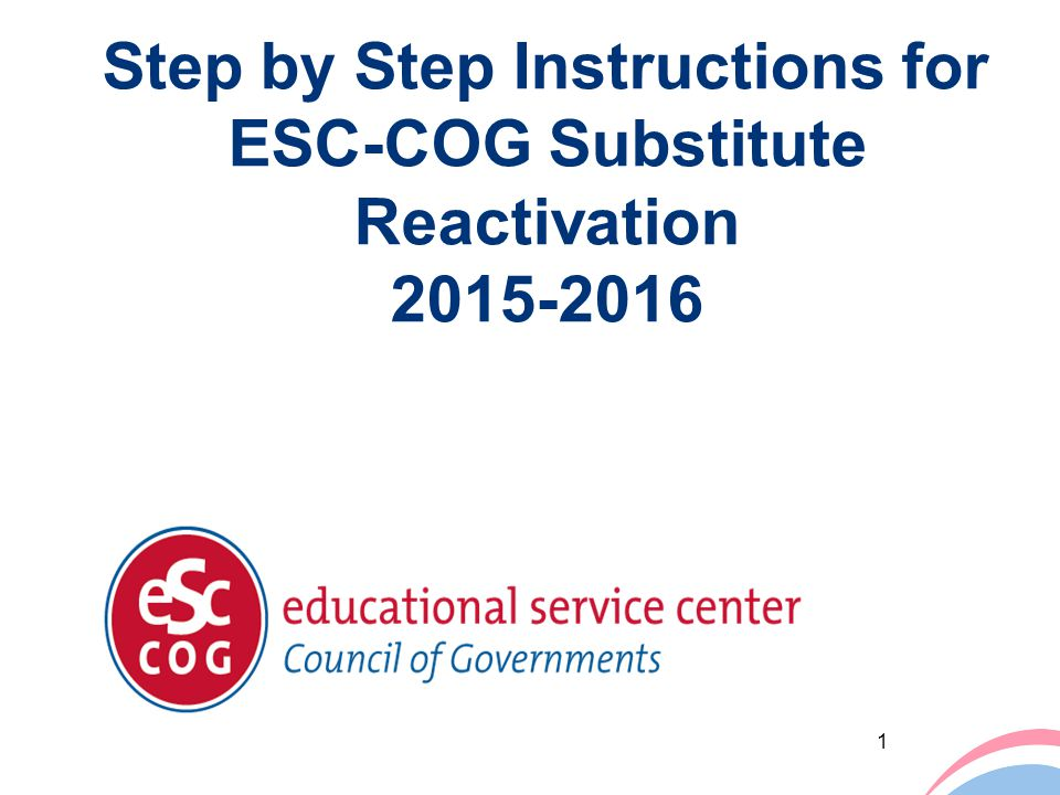 Step by Step Instructions for ESC-COG Substitute Reactivation 2015-2016