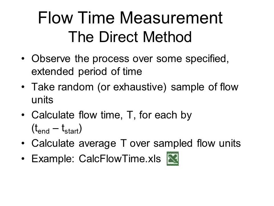 Flow Time Measurement The Direct Method