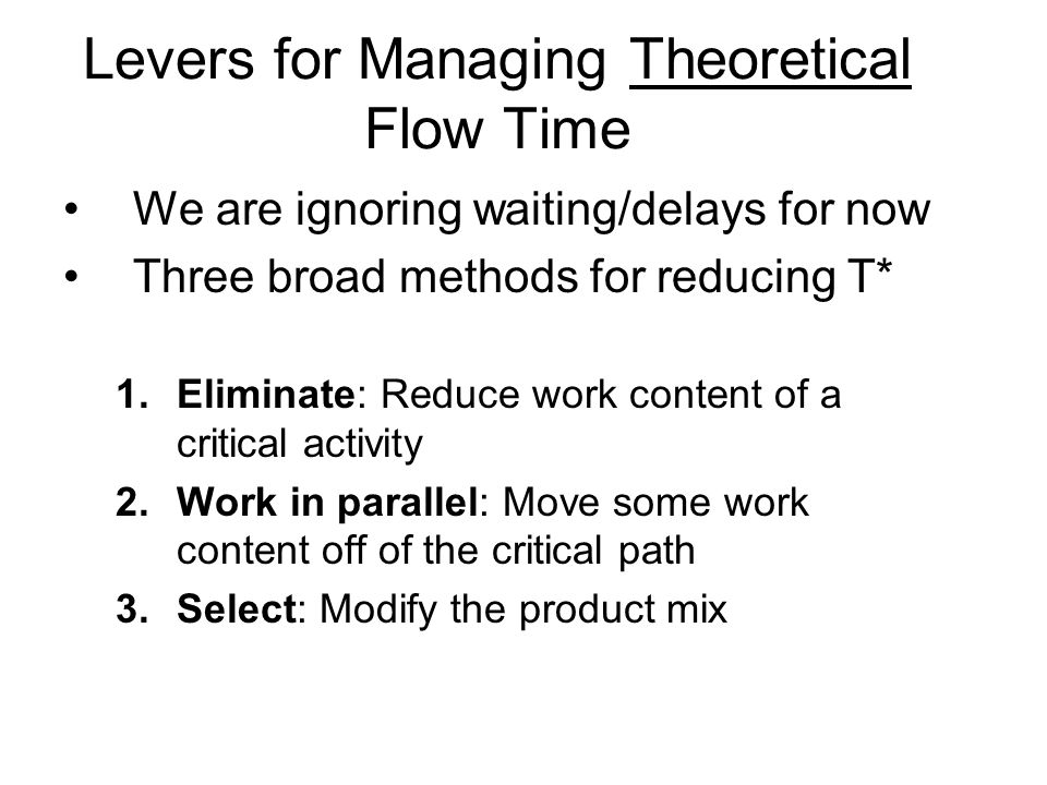 Levers for Managing Theoretical Flow Time
