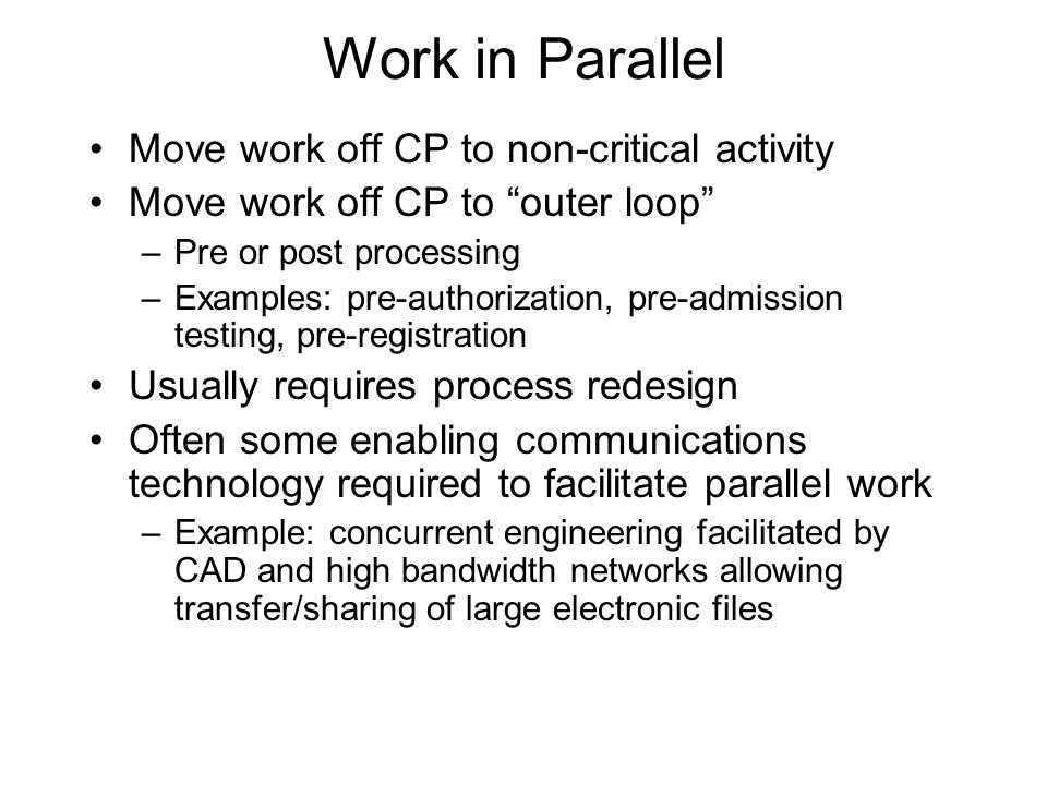 Work in Parallel Move work off CP to non-critical activity