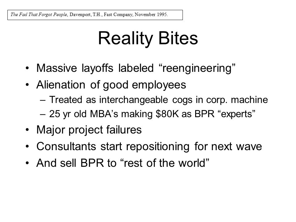 Reality Bites Massive layoffs labeled reengineering