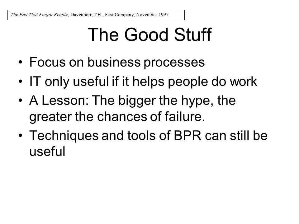 The Good Stuff Focus on business processes