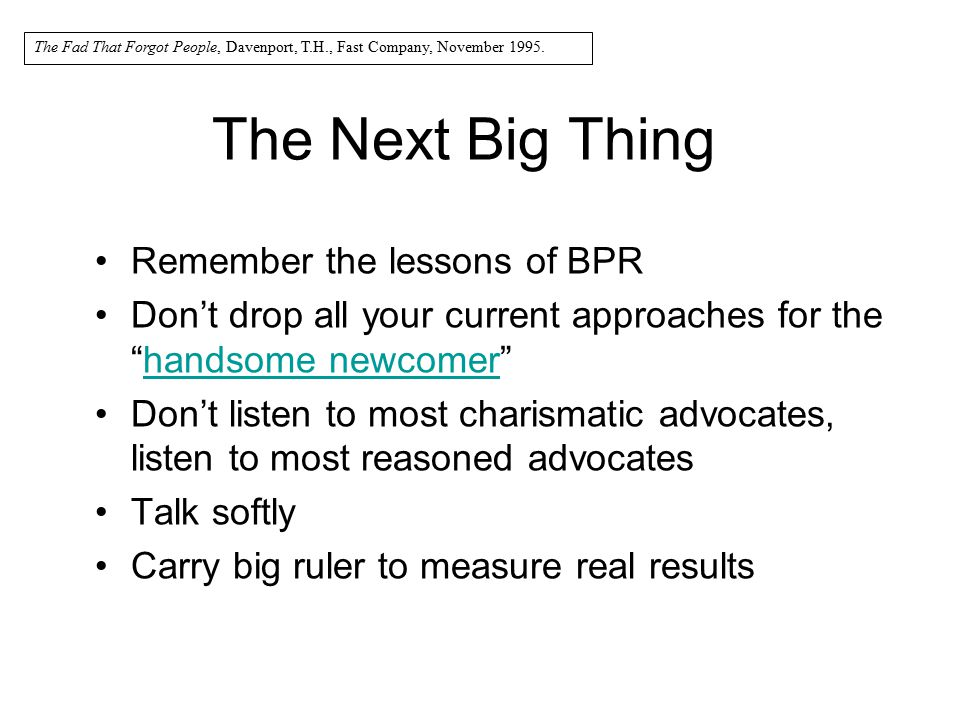 The Next Big Thing Remember the lessons of BPR