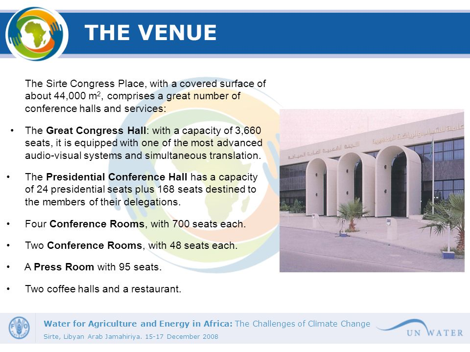 THE VENUE The Sirte Congress Place, with a covered surface of about 44,000 m2, comprises a great number of conference halls and services: