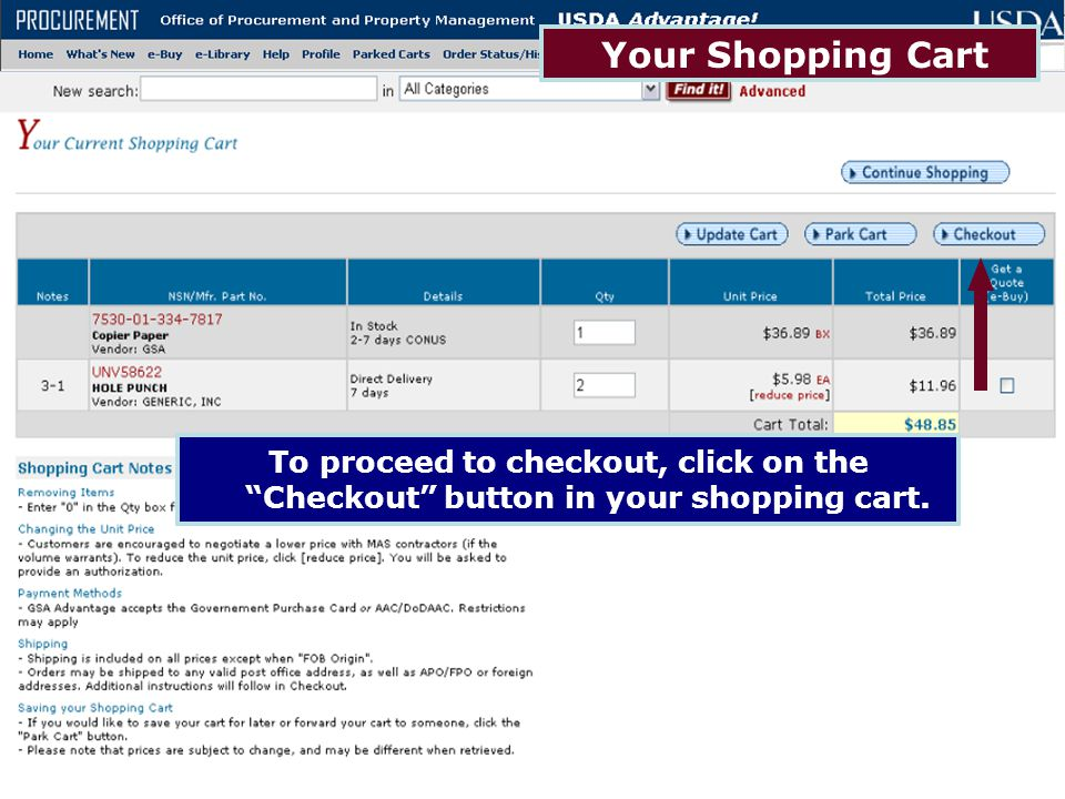 Your Shopping Cart To proceed to checkout, click on the Checkout button in your shopping cart. Your Shopping Cart.