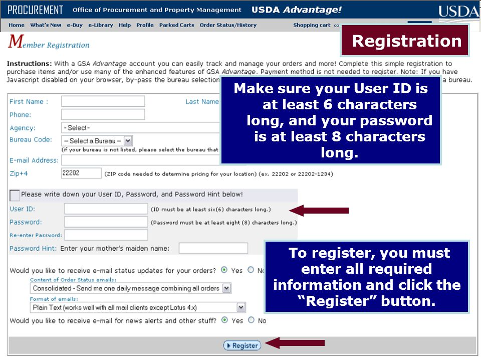 Registration Make sure your User ID is at least 6 characters long, and your password is at least 8 characters long.
