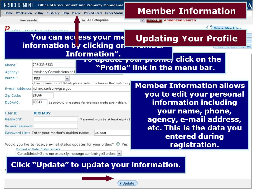 To update your profile, click on the Profile link in the menu bar.