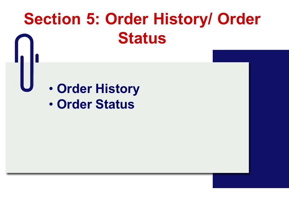 Section 5: Order History/ Order Status