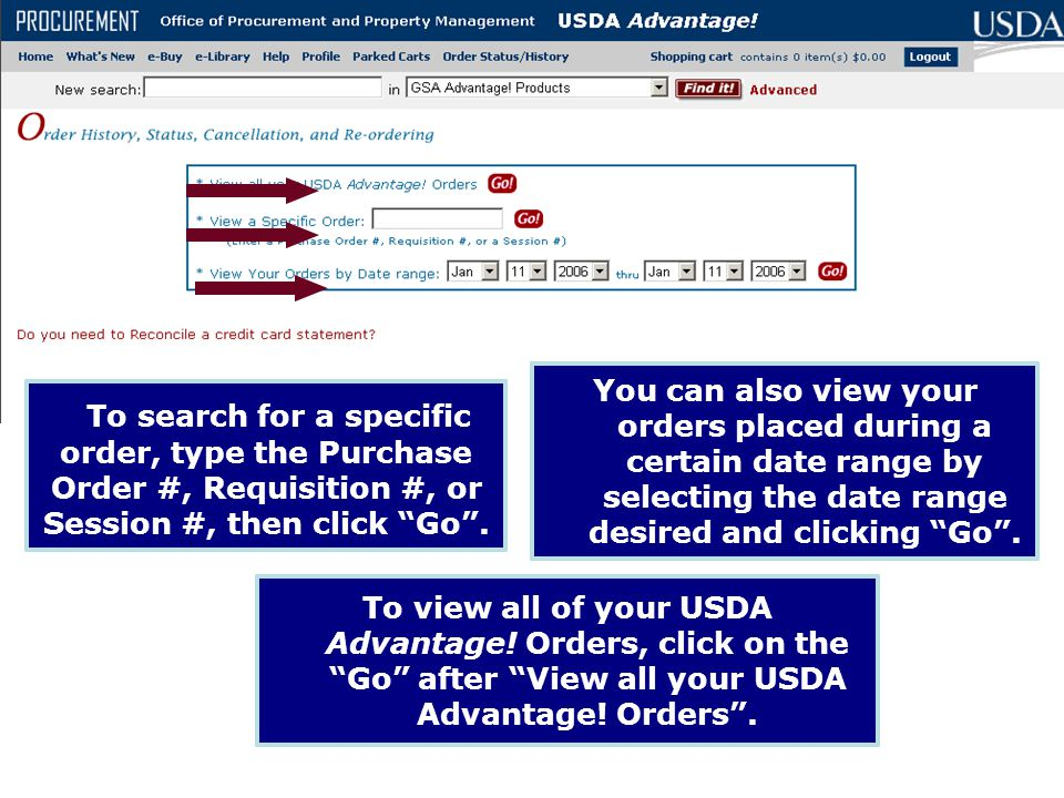 You can also view your orders placed during a certain date range by selecting the date range desired and clicking Go .
