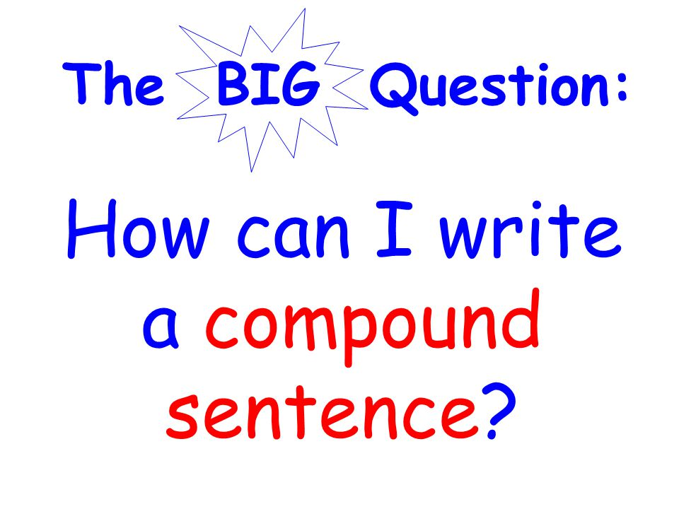 How can I write a compound sentence