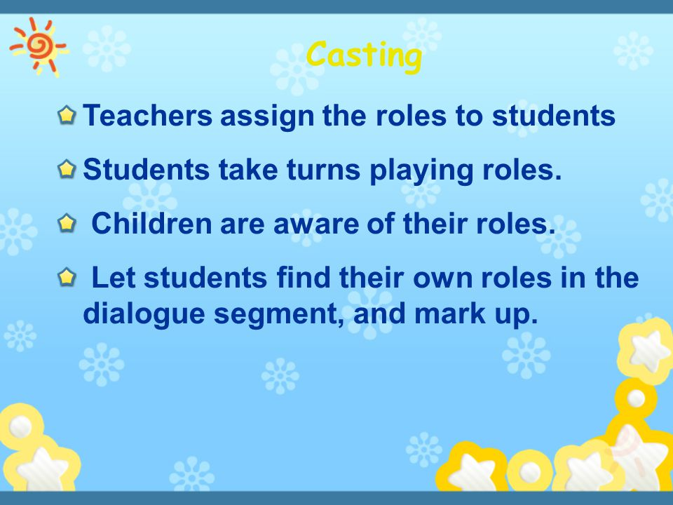 Casting Teachers assign the roles to students