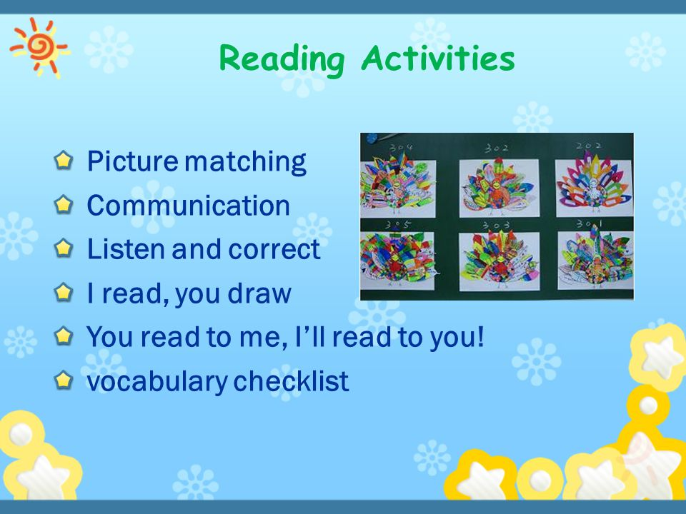 Reading Activities Picture matching Communication Listen and correct