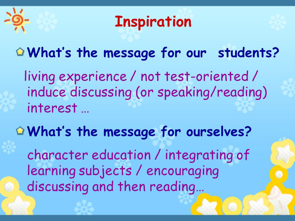Inspiration What's the message for our students