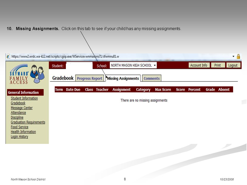 Missing Assignments. Click on this tab to see if your child has any missing assignments.