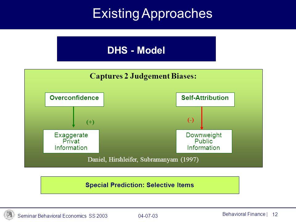 Captures 2 Judgement Biases: Special Prediction: Selective Items