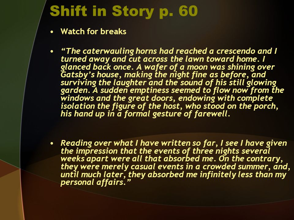 Shift in Story p. 60 Watch for breaks