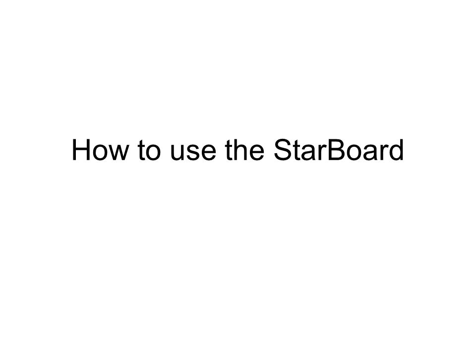 How to use the StarBoard