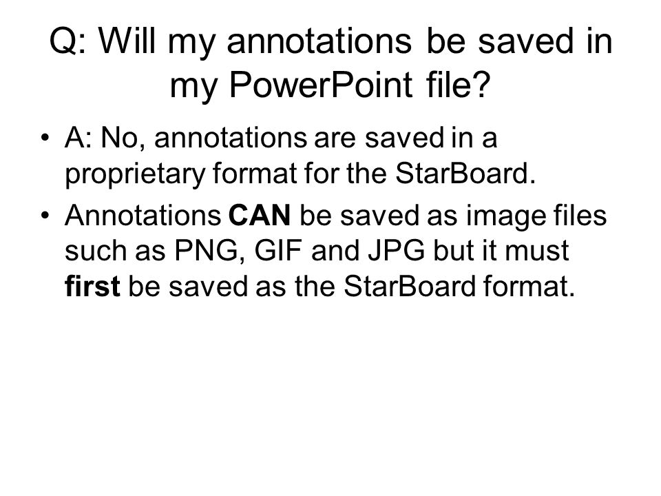 Q: Will my annotations be saved in my PowerPoint file