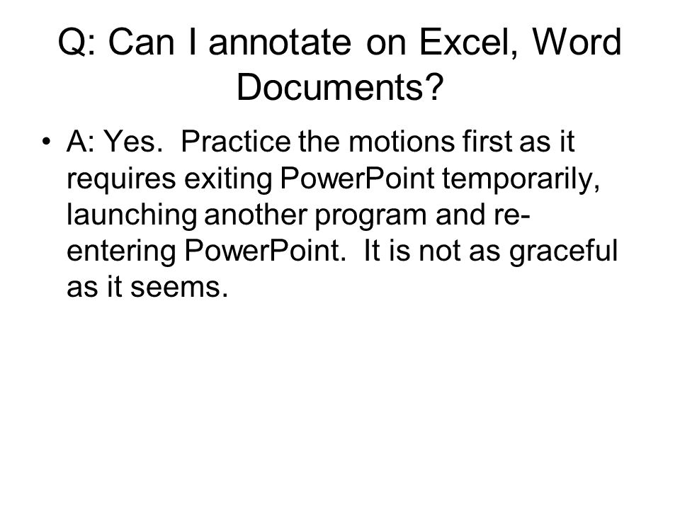 Q: Can I annotate on Excel, Word Documents