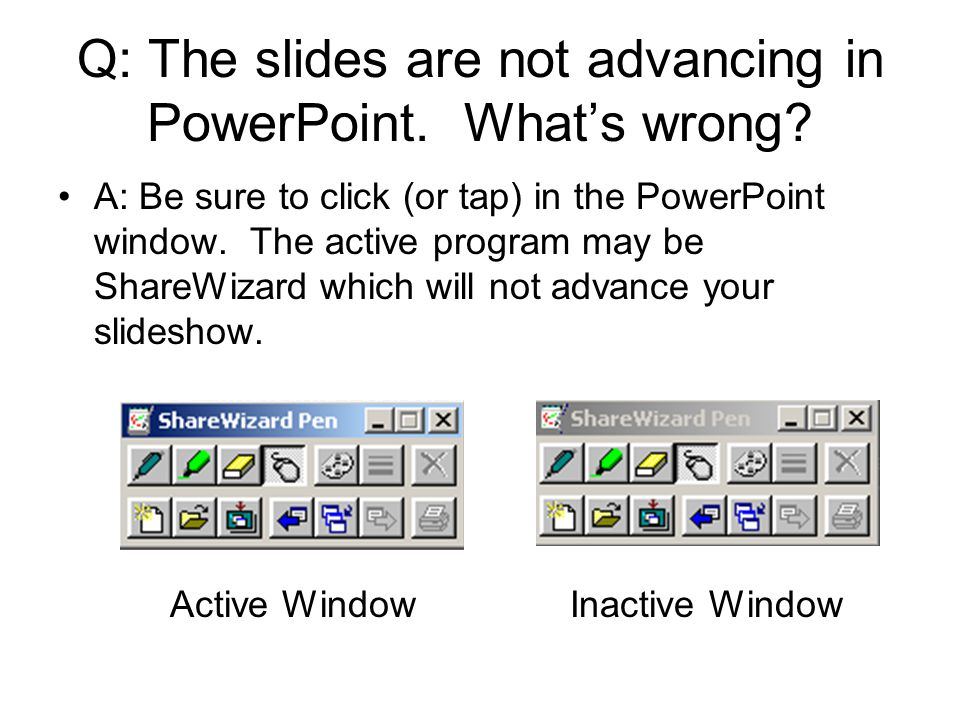 Q: The slides are not advancing in PowerPoint. What's wrong