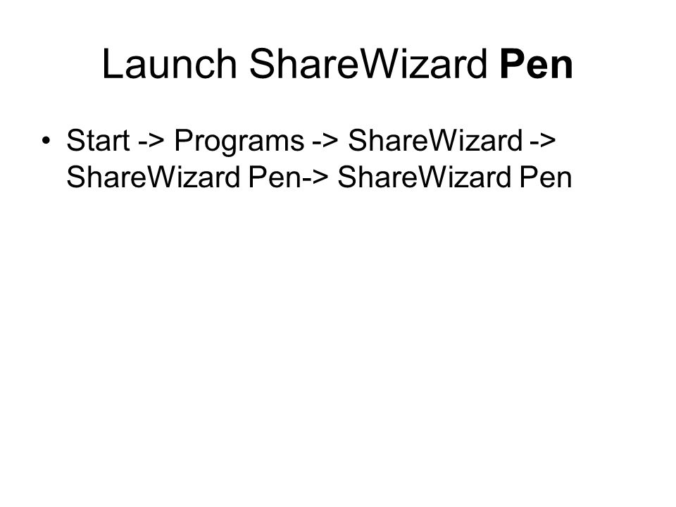 Launch ShareWizard Pen