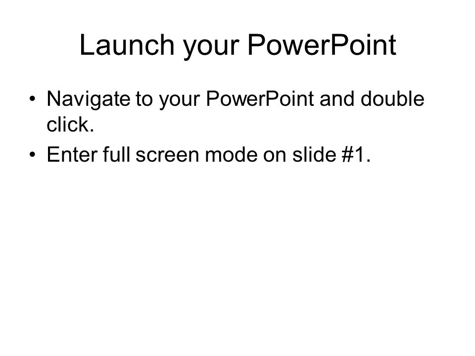 Launch your PowerPoint
