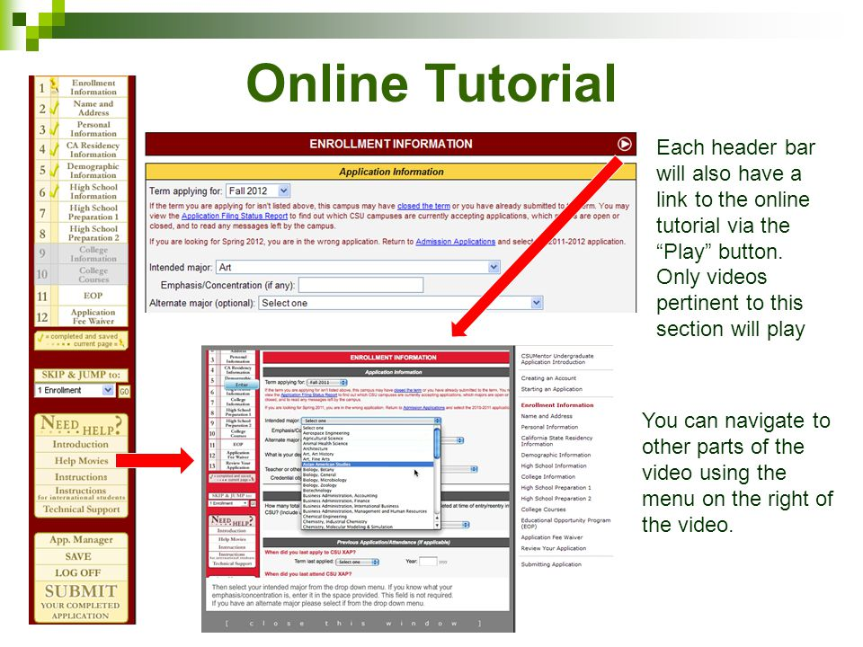 Online Tutorial Each header bar will also have a link to the online tutorial via the Play button. Only videos pertinent to this section will play.