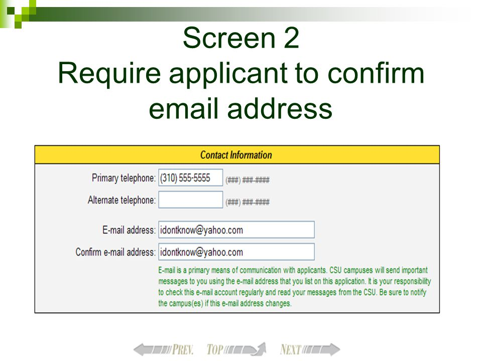 Screen 2 Require applicant to confirm email address