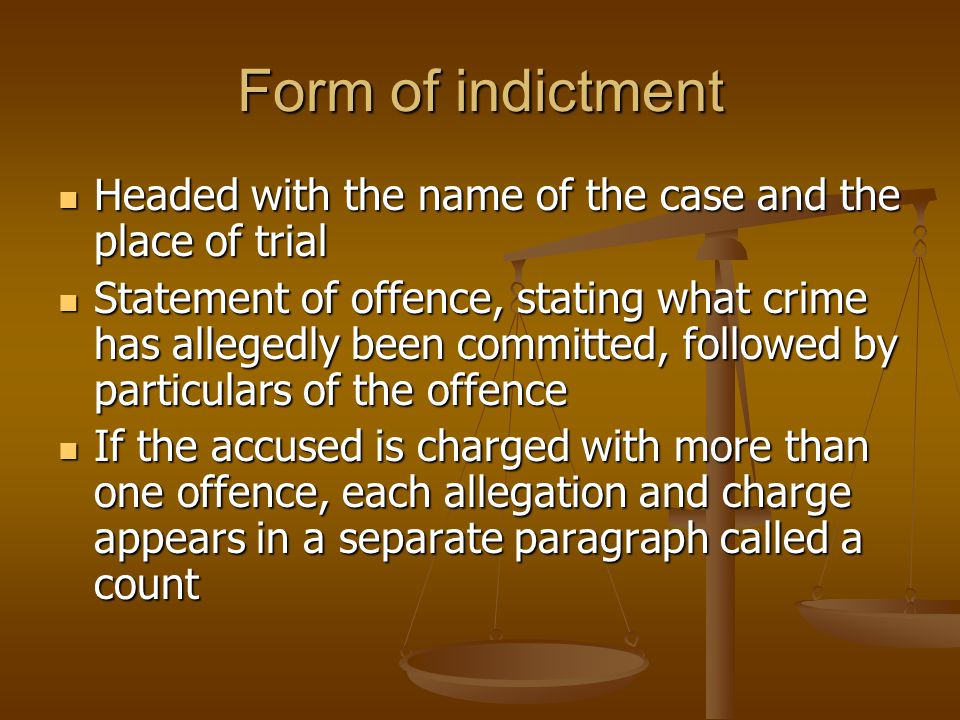 Form of indictment Headed with the name of the case and the place of trial.