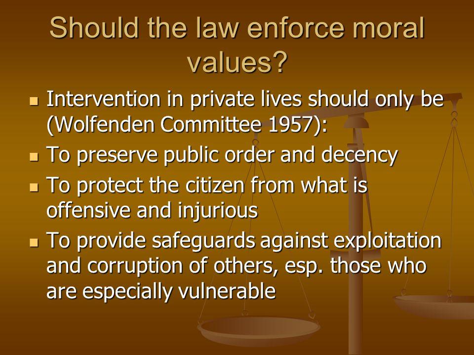 Should the law enforce moral values