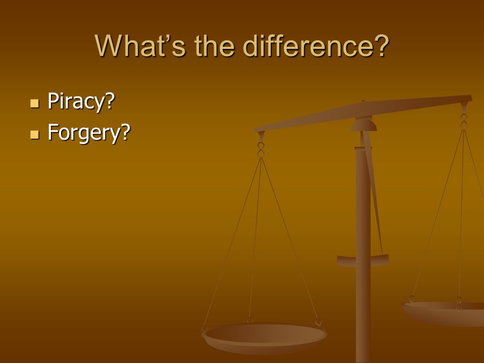 What's the difference Piracy Forgery