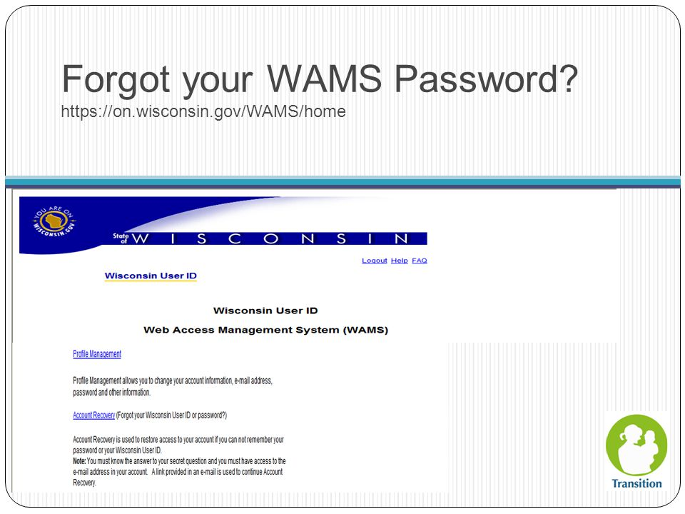 Forgot your WAMS Password https://on.wisconsin.gov/WAMS/home