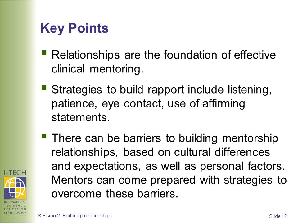 Key Points Relationships are the foundation of effective clinical mentoring.